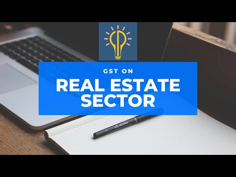 GST on REAL ESTATE SECTOR
