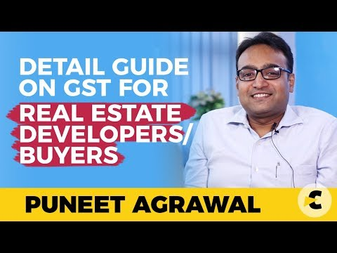 Detail guide on GST provisions for construction and real estate by Advocate Puneet Agrawal